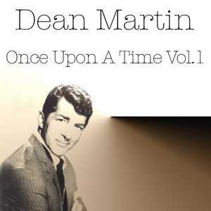 Dean Martin: Once Upon a Time, Vol. 1