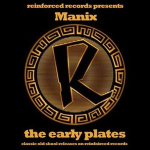 Reinforced Presents Manix - The Early Plates