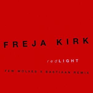 Red Light (Few Wolves x Bastiaan Remix)