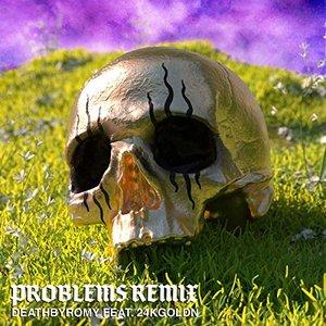 Problems (Remix feat. 24kGoldn)