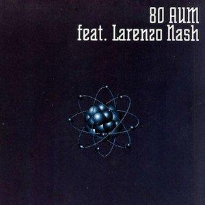 Аватар для 80 Aum Featuring Larenzo Nash
