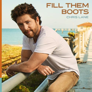 Chris Lane - Fill Them Boots