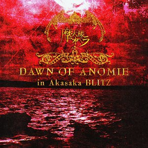 DAWN OF ANOMIE in Akasaka BLITZ