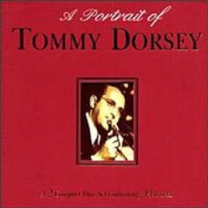 A Portrait of Tommy Dorsey (disc 1)