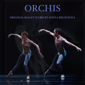 Orchis (Original Score from the Ballet)