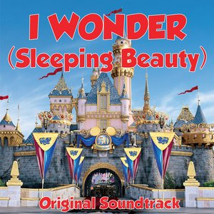 I Wonder (Sleeping Beauty Original Soundtrack)