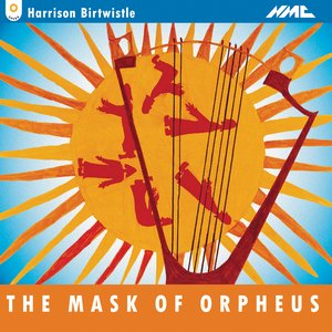 Birtwistle: The Mask of Orpheus