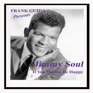 "Frank Guida Presents: Jimmy Soul ""If You Wanna Be Happy"""