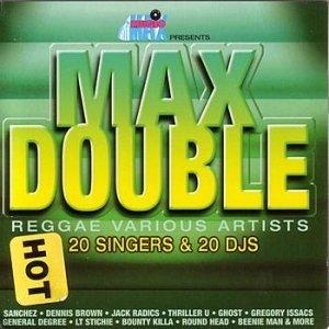Max Double Reggae 20 Singers & 20 DJS, Disc 1