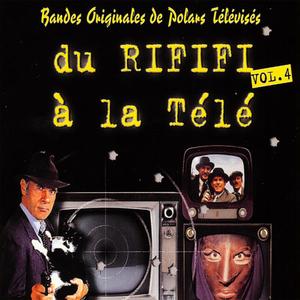 Du Rififi À La Télé, Vol. 4: Bandes Originales De Polars Télévisés