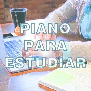 Piano para Estudiar, Trabajar, Relajarse, Concentrarse, Descansar, Serenidad