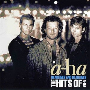 Headlines and Deadlines - The Hits of A-HA