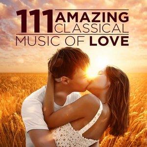 111 Amazing Classical: Music of Love
