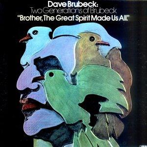 """Two Generations Of Brubeck: """"Brother, The Great Spirit Made Us All"""""""