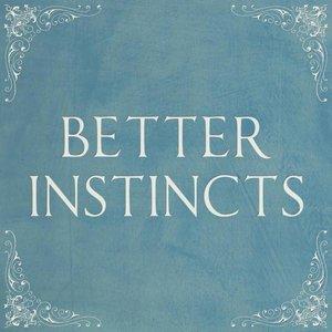 Better Instincts