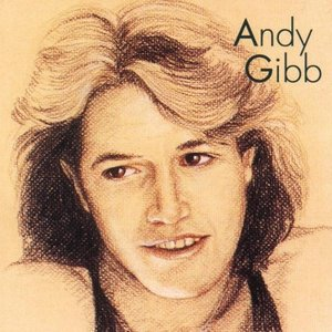 Andy Gibb [Greatest Hits]
