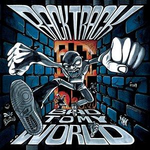 Bad To My World