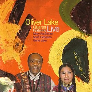 Oliver Lake Quartet - Live Featuring Mary Redhouse, Santi Debriano, Gene Lake