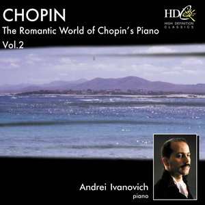 The Romantic World of Chopin's Piano, Vol.2