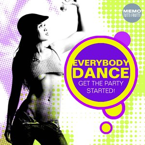 Everybody Dance - Get the Party Started!