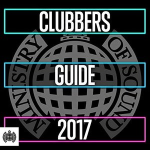 Ministry of Sound: Clubbers Guide To 2017