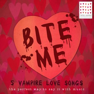 Bite Me: 5 Vampire Love Songs - The Perfect Way to Say It with Music (Karaoke Version)