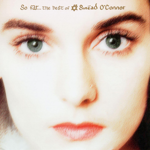 So Far: The Best Of Sinéad O'Connor