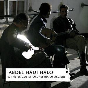 Abdel Hadi Halo & The El Gusto Orchestra of Algiers