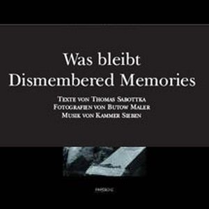 Was bleibt / Dismembered Memories