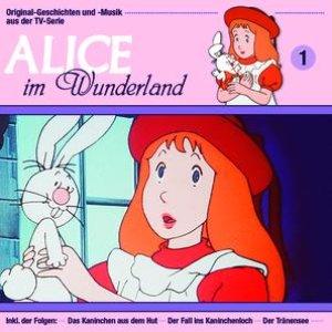 01: Alice im Wunderland [Das Kaninchen aus dem Hut - Der Fall ins Kaninchenloch - Der Tränensee]