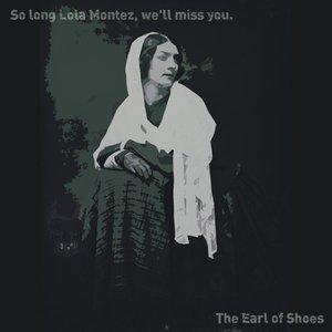 Image for 'So long Lola Montez, we'll miss you'