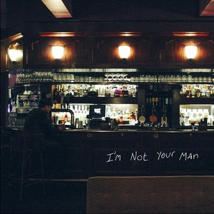 I'm Not Your Man