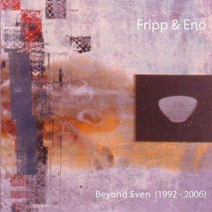 Beyond Even (1992-2006)