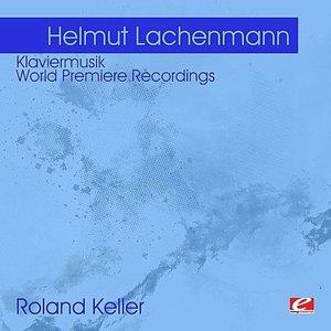 Lachenmann: Klaviermusik - World Premiere Recordings (Digitally Remastered)
