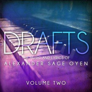 Drafts: The Music and Lyrics of Alexander Sage Oyen, Vol. 2