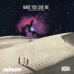 Make You Love Me (feat. Zak Abel) - Single