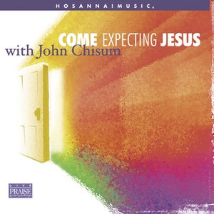 Come Expecting Jesus