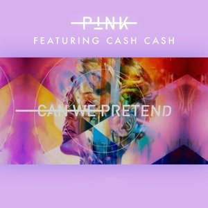 Can We Pretend (The Remixes) (feat. Cash Cash)