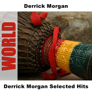 Derrick Morgan Selected Hits