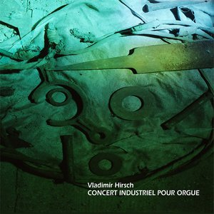 Image for 'Concert Industriel Pour Orgue'