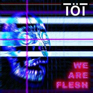 We are flesh