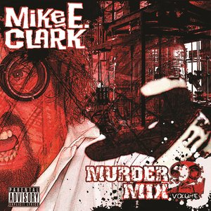 Bild för 'Mike E. Clark's Psychopathic Murder Mix Vol. 2'