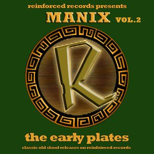 Reinforced Presents Manix - The Early Plates Vol.2