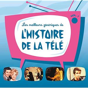 Les Meilleurs Génériques De L'histoire De La Télé, Vol. 1