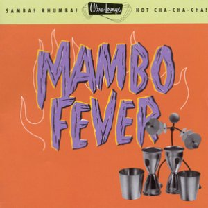 Ultra-Lounge / Mambo Fever  Volume Two