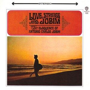 Love, Strings and Jobim: The Eloquence of Antonio Carlos Jobim
