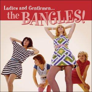 Ladies and Gentlemen...The Bangles!