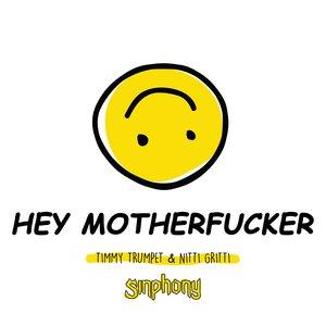 Hey Motherfucker