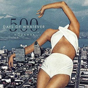 500 Days of Whatever