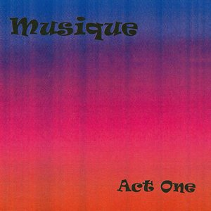 Musique: Act One